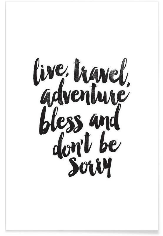 Live, travel, adventure, bless and don't be sorry